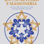 """Esce: """"B.-P., Scautismo e Massoneria - Alla ricerca della verità attraverso notizie, personaggi, fotografie e pregiudizi"""""""